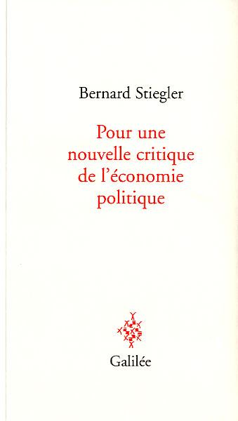 Bernard STIGLER - Pour une nouvelle critique de l'économie politique
